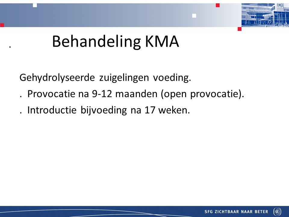 Behandeling KMA . Gehydrolyseerde zuigelingen voeding.