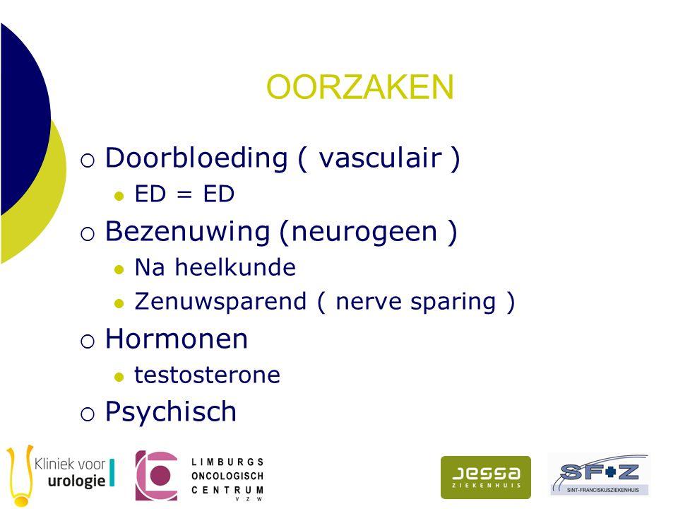 OORZAKEN Doorbloeding ( vasculair ) Bezenuwing (neurogeen ) Hormonen
