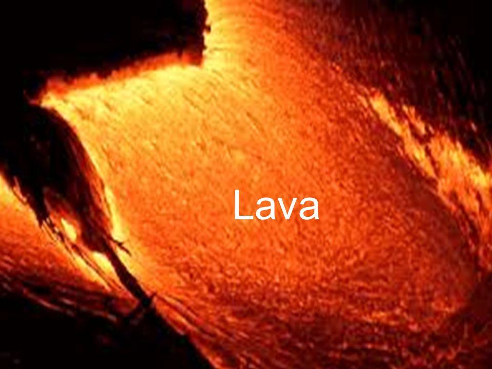 * Lava