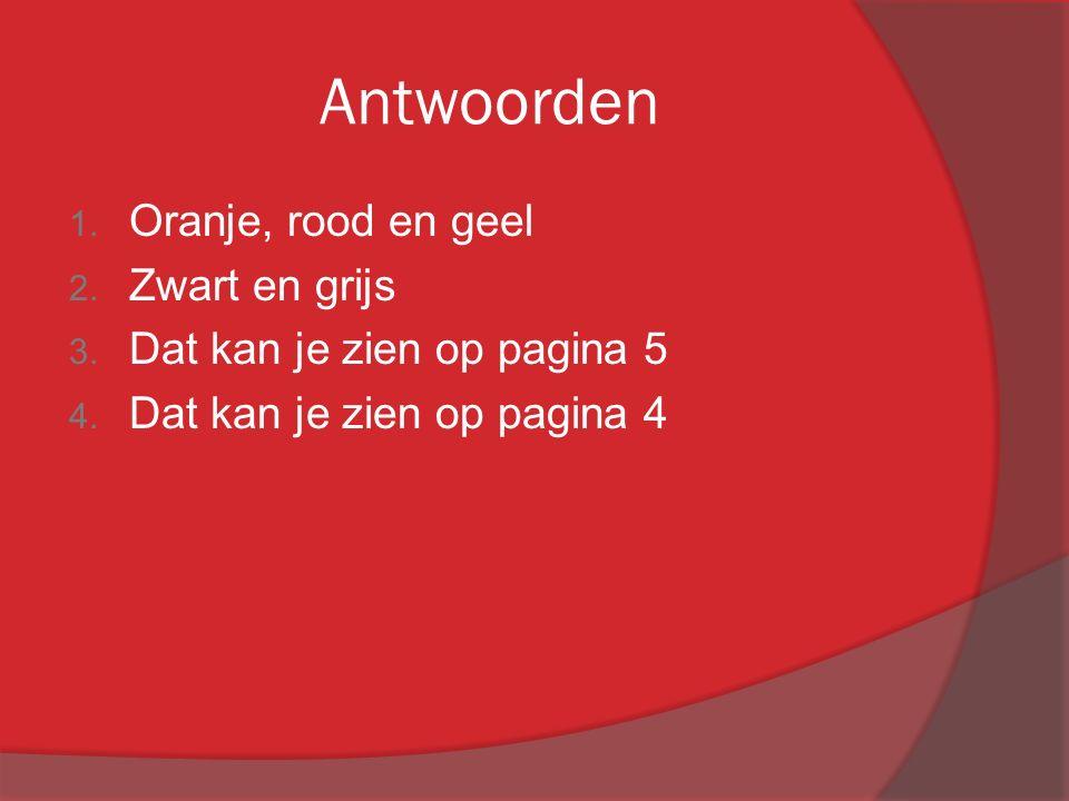 Antwoorden Oranje, rood en geel Zwart en grijs