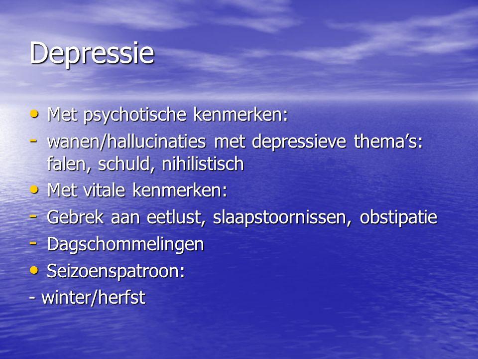 Depressie Met psychotische kenmerken: