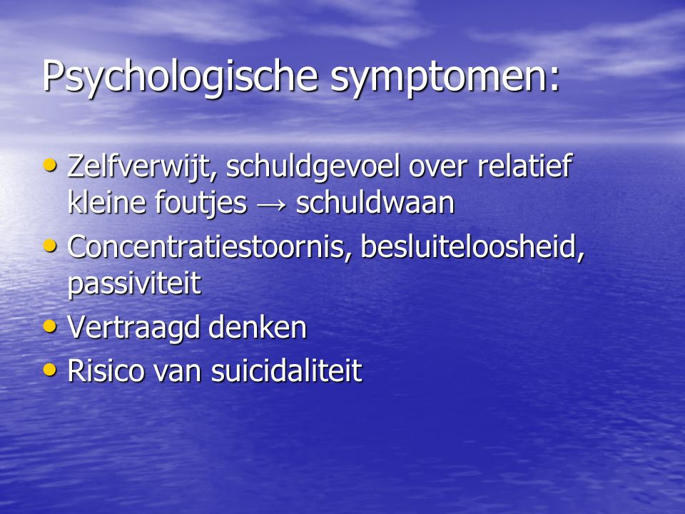 Psychologische symptomen: