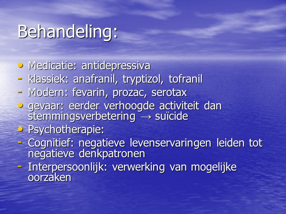 Behandeling: Medicatie: antidepressiva