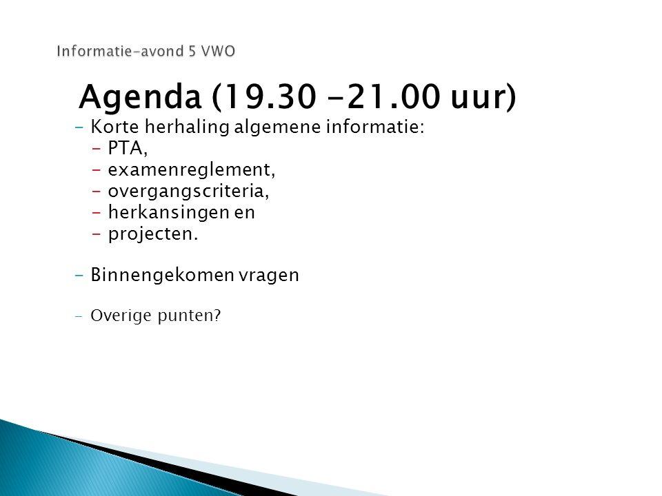 Agenda (19.30 -21.00 uur) Korte herhaling algemene informatie: PTA,