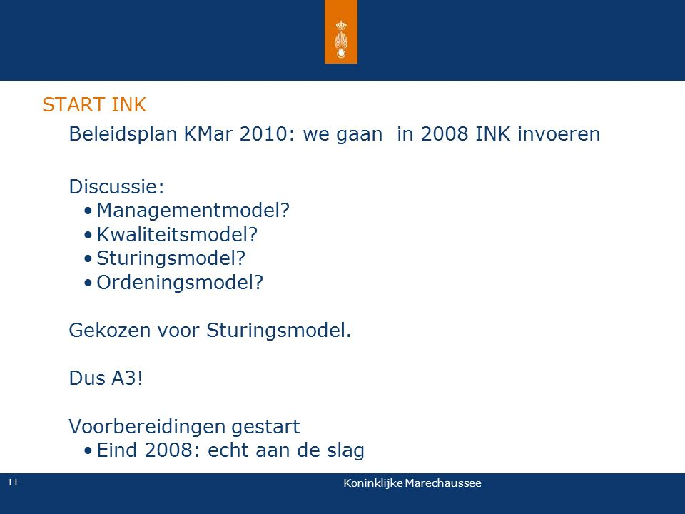 Beleidsplan KMar 2010: we gaan in 2008 INK invoeren