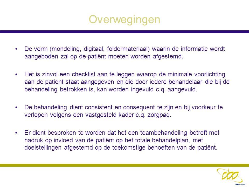 Overwegingen De vorm (mondeling, digitaal, foldermateriaal) waarin de informatie wordt aangeboden zal op de patiënt moeten worden afgestemd.