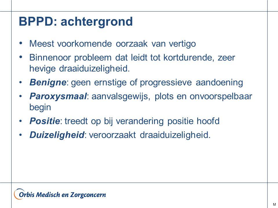 BPPD: achtergrond Meest voorkomende oorzaak van vertigo