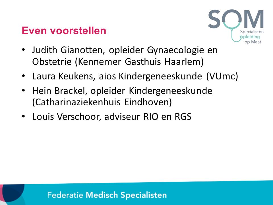 Even voorstellen Judith Gianotten, opleider Gynaecologie en Obstetrie (Kennemer Gasthuis Haarlem) Laura Keukens, aios Kindergeneeskunde (VUmc)