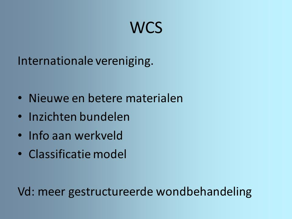 WCS Internationale vereniging. Nieuwe en betere materialen