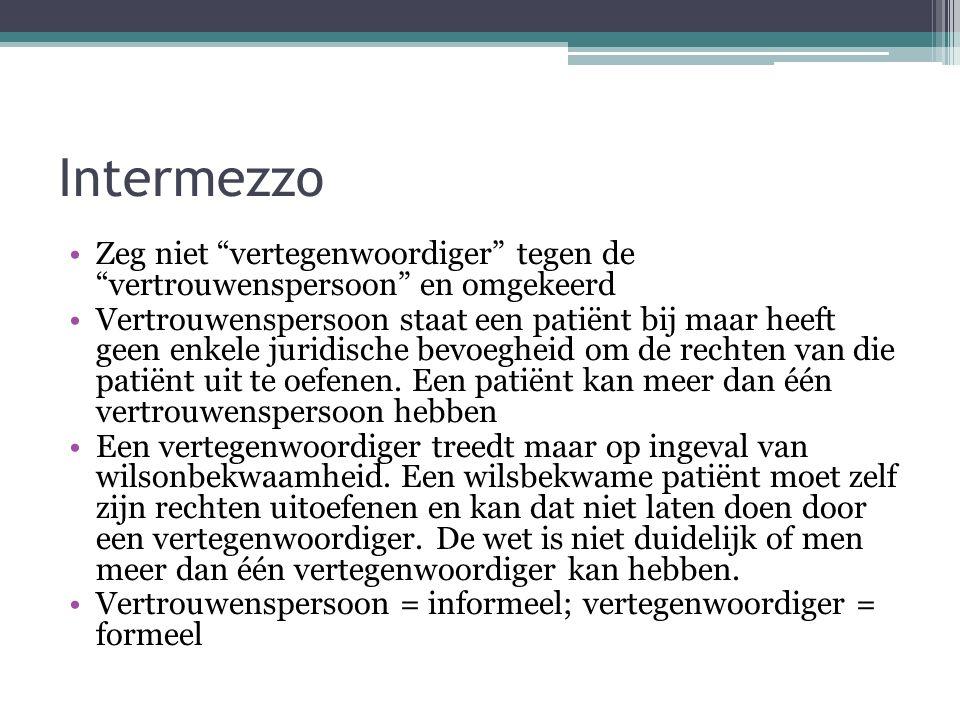 Intermezzo Zeg niet vertegenwoordiger tegen de vertrouwenspersoon en omgekeerd.