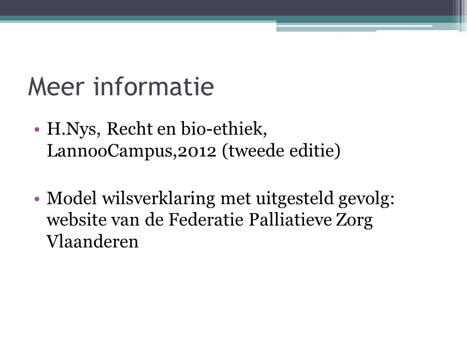 Meer informatie H.Nys, Recht en bio-ethiek, LannooCampus,2012 (tweede editie)