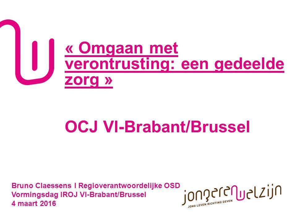 « Omgaan met verontrusting: een gedeelde zorg » OCJ Vl-Brabant/Brussel