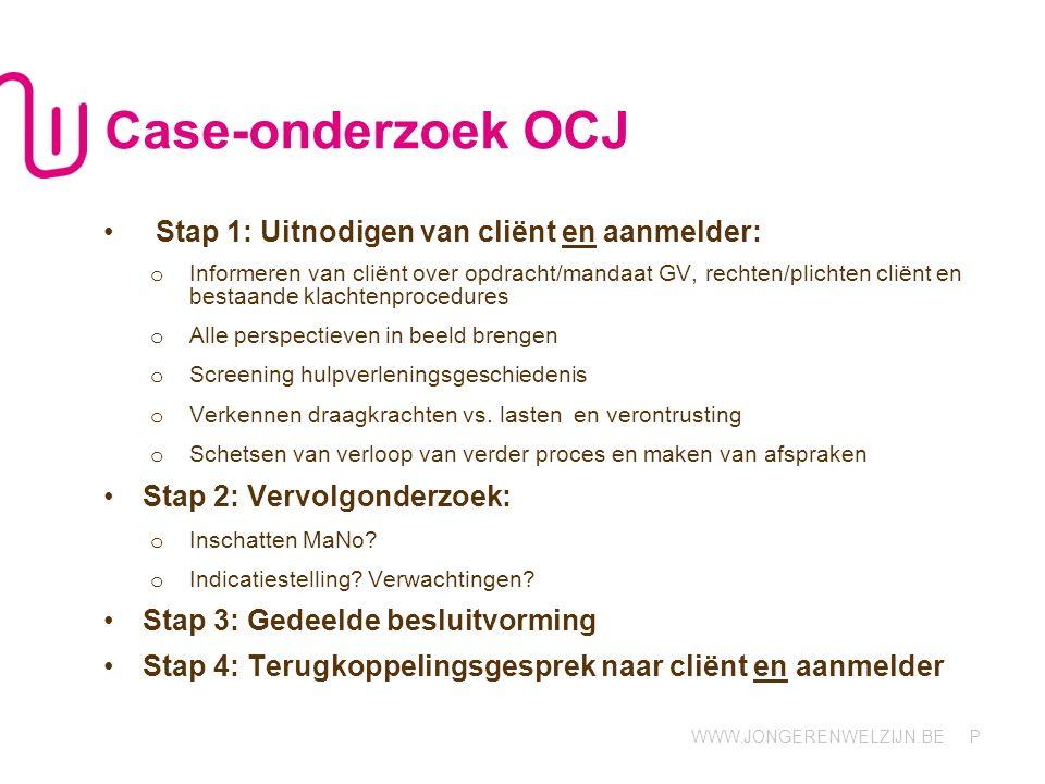 Case-onderzoek OCJ Stap 1: Uitnodigen van cliënt en aanmelder: