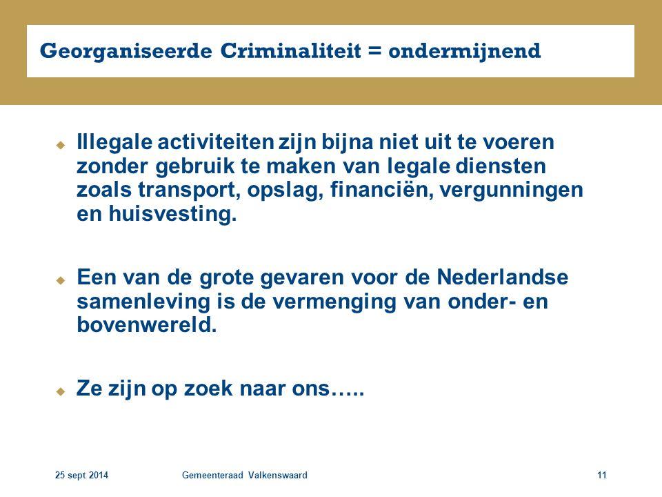Georganiseerde Criminaliteit = ondermijnend