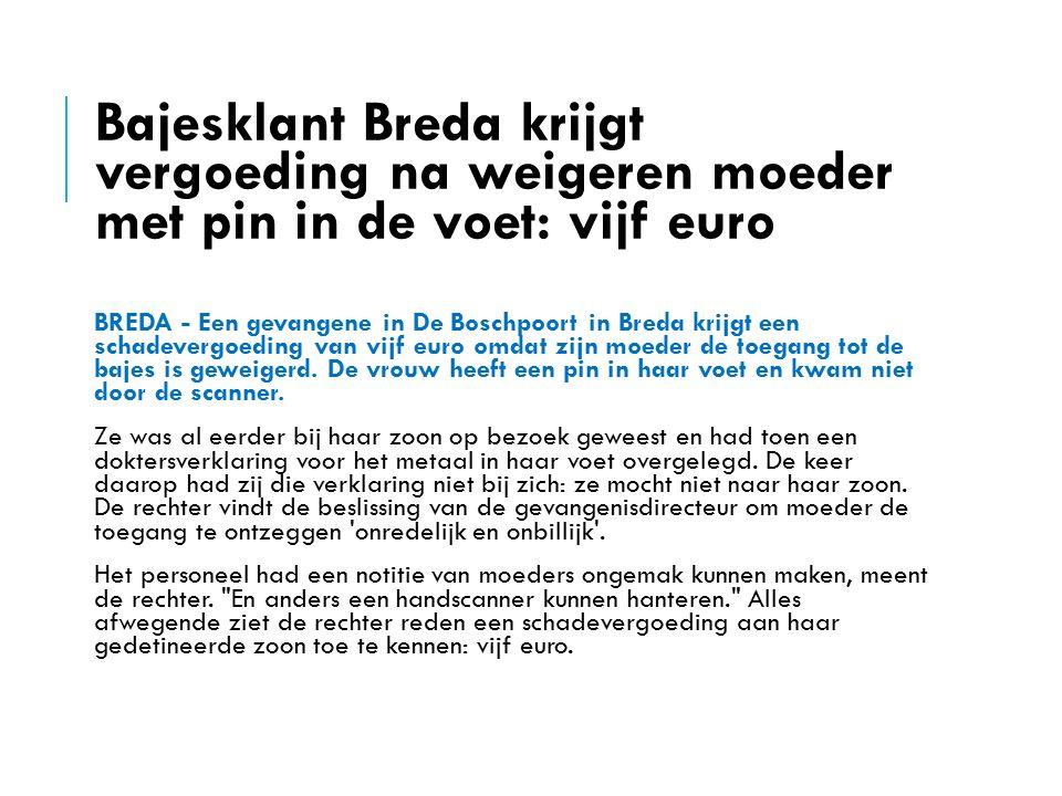Bajesklant Breda krijgt vergoeding na weigeren moeder met pin in de voet: vijf euro