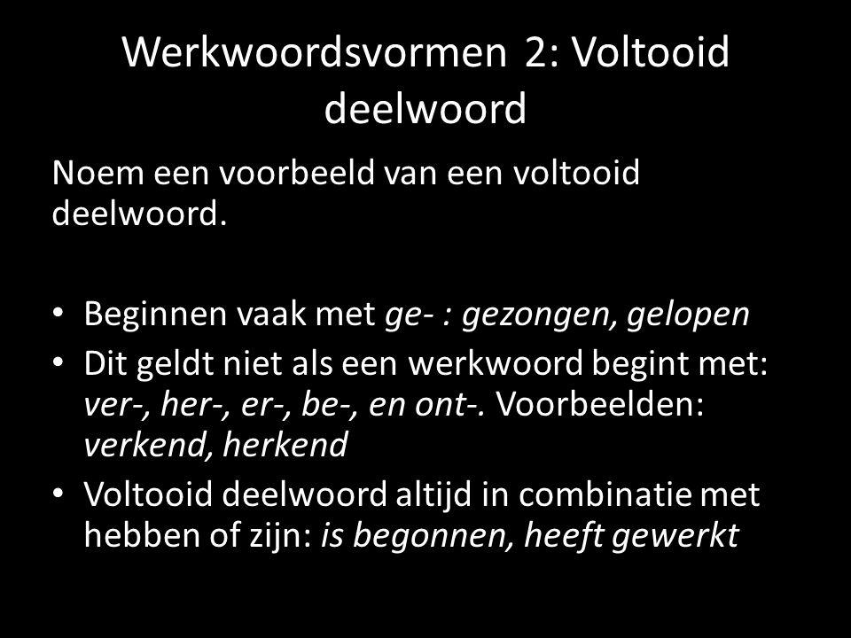 Werkwoordsvormen 2: Voltooid deelwoord