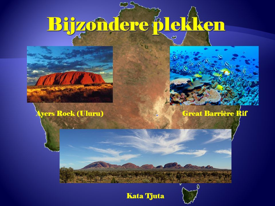 Bijzondere plekken Ayers Rock (Uluru) Great Barrière Rif Kata Tjuta