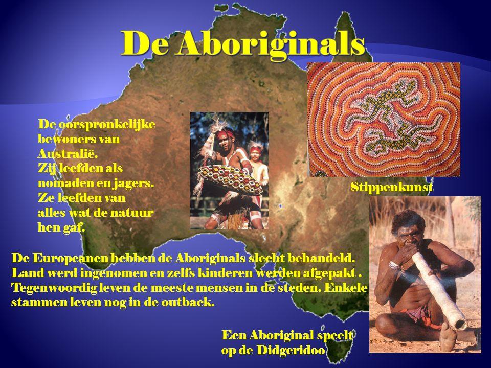 De Aboriginals De oorspronkelijke bewoners van Australië.