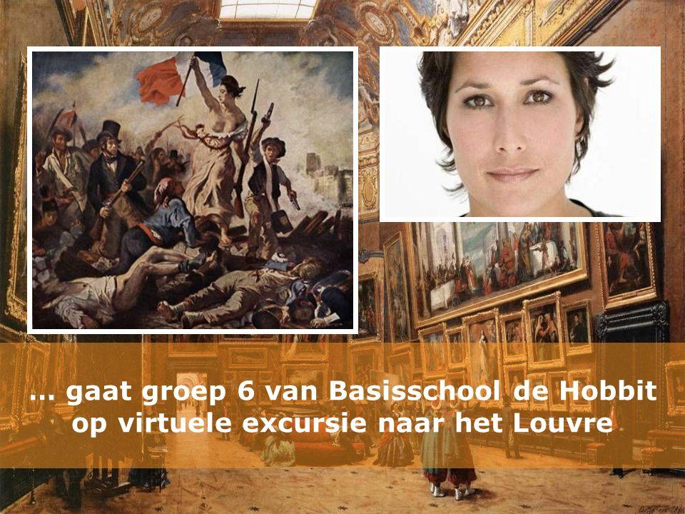 … gaat groep 6 van Basisschool de Hobbit op virtuele excursie naar het Louvre