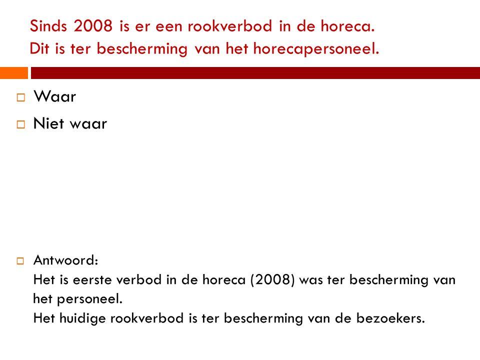 Sinds 2008 is er een rookverbod in de horeca