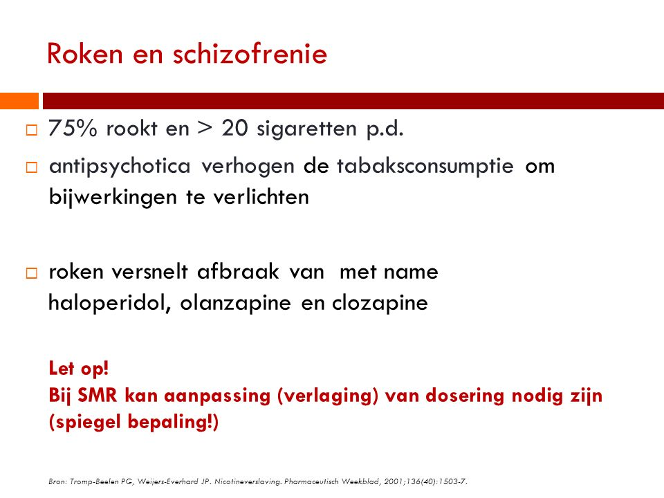 Roken en schizofrenie 75% rookt en > 20 sigaretten p.d.