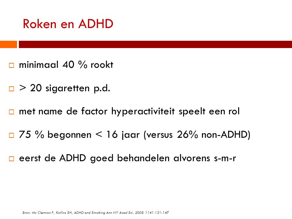 Roken en ADHD minimaal 40 % rookt > 20 sigaretten p.d.
