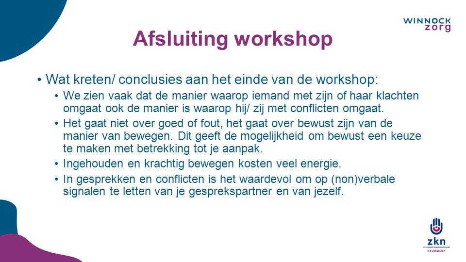 Afsluiting workshop Wat kreten/ conclusies aan het einde van de workshop: