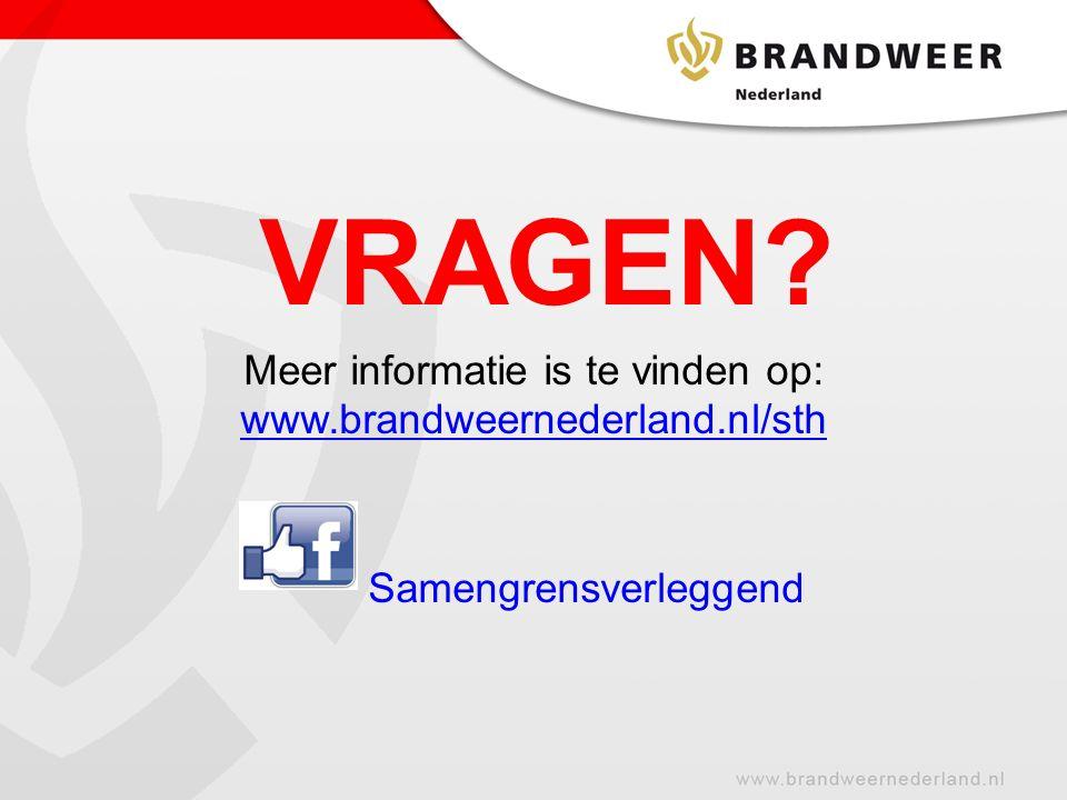 VRAGEN Meer informatie is te vinden op: www.brandweernederland.nl/sth