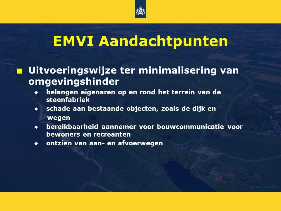 EMVI Aandachtpunten Uitvoeringswijze ter minimalisering van omgevingshinder. belangen eigenaren op en rond het terrein van de steenfabriek.