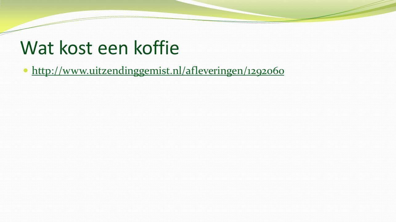 Wat kost een koffie http://www.uitzendinggemist.nl/afleveringen/1292060