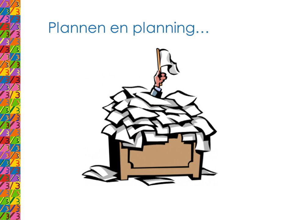 Plannen en planning…