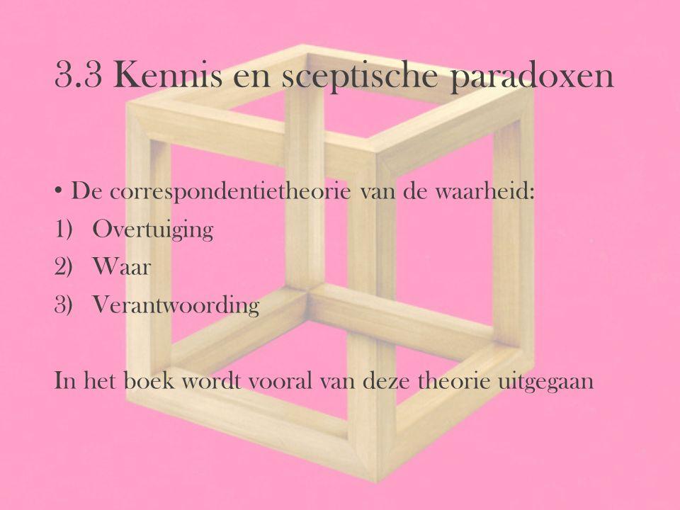 3.3 Kennis en sceptische paradoxen