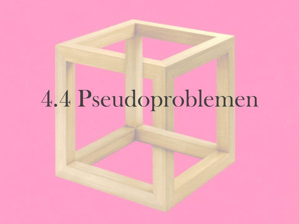4.4 Pseudoproblemen