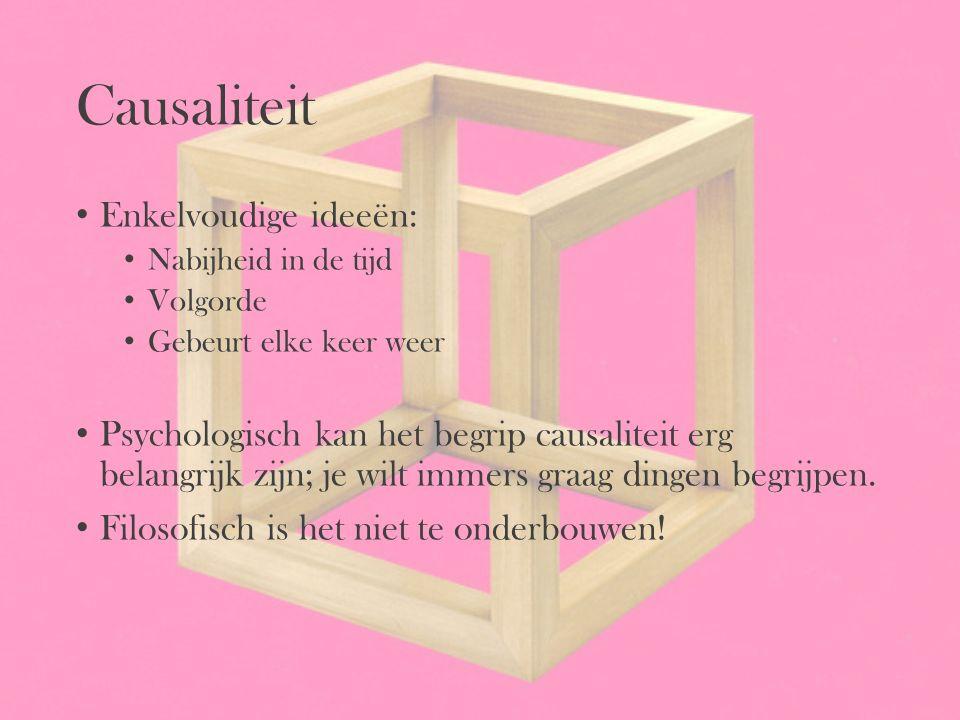 Causaliteit Enkelvoudige ideeën: