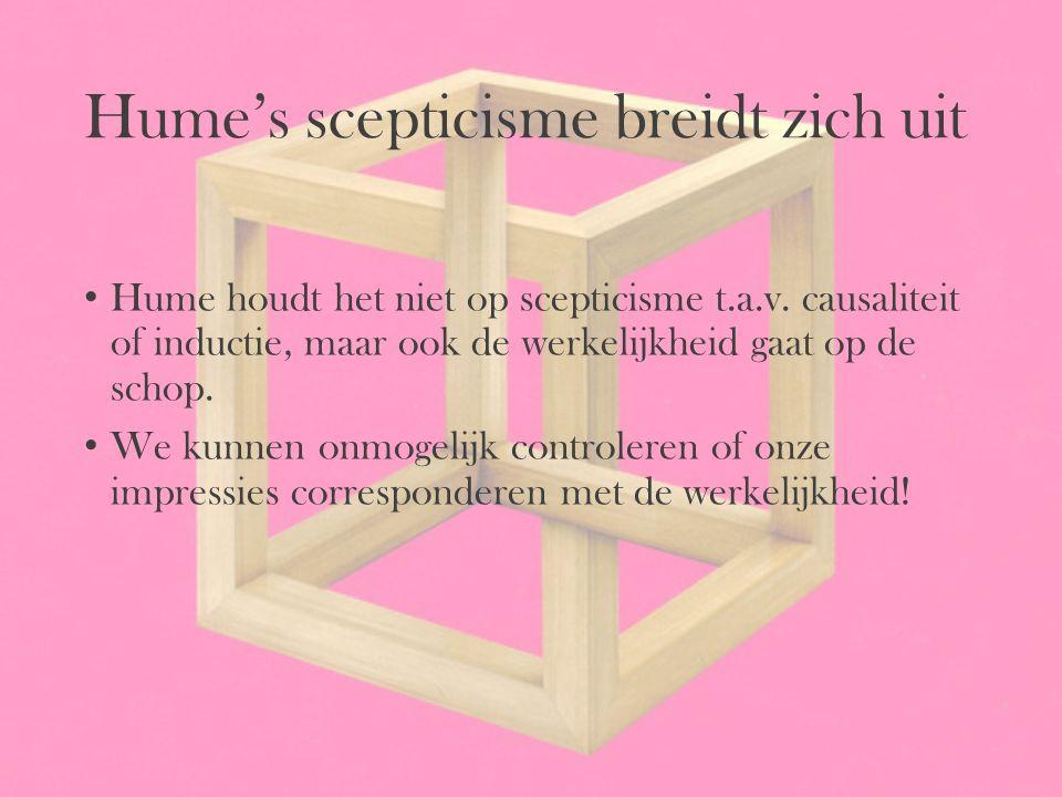 Hume's scepticisme breidt zich uit