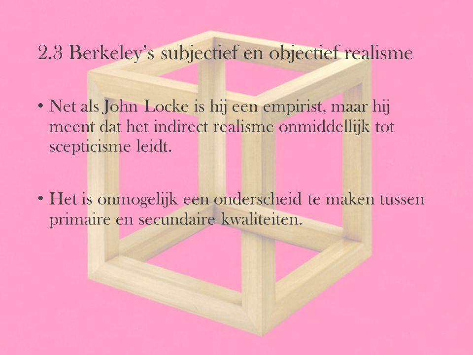 2.3 Berkeley's subjectief en objectief realisme
