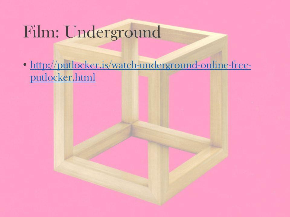Film: Underground http://putlocker.is/watch-underground-online-free- putlocker.html