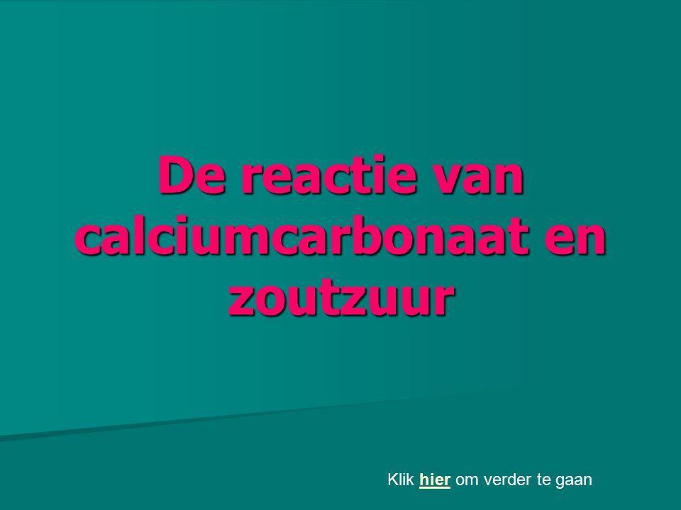 De reactie van calciumcarbonaat en zoutzuur