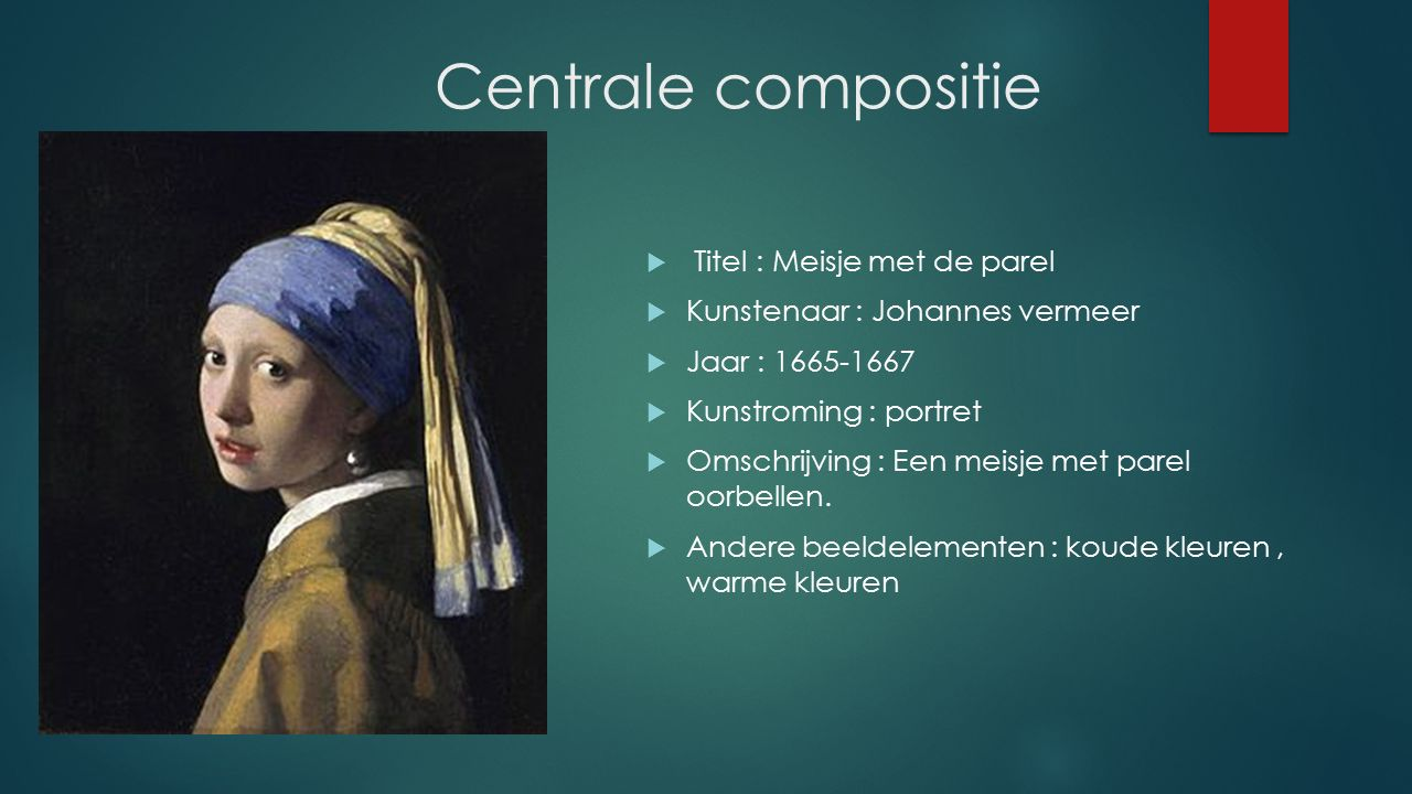 Centrale compositie Titel : Meisje met de parel