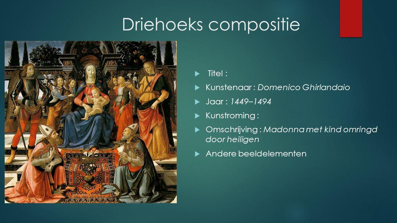 Driehoeks compositie Titel : Kunstenaar : Domenico Ghirlandaio