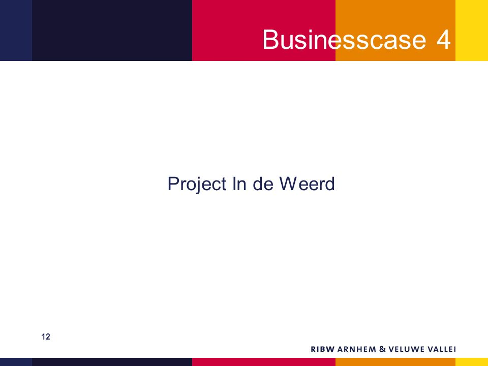 Businesscase 4 Project In de Weerd 12