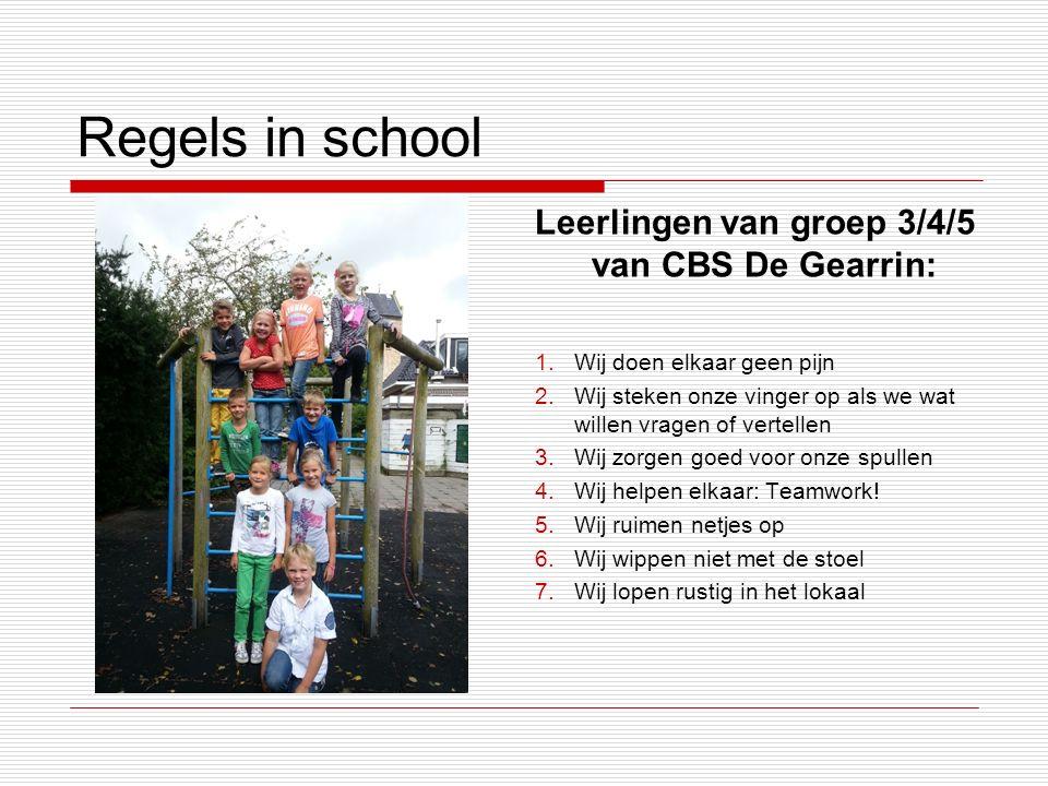 Regels in school Leerlingen van groep 3/4/5 van CBS De Gearrin: