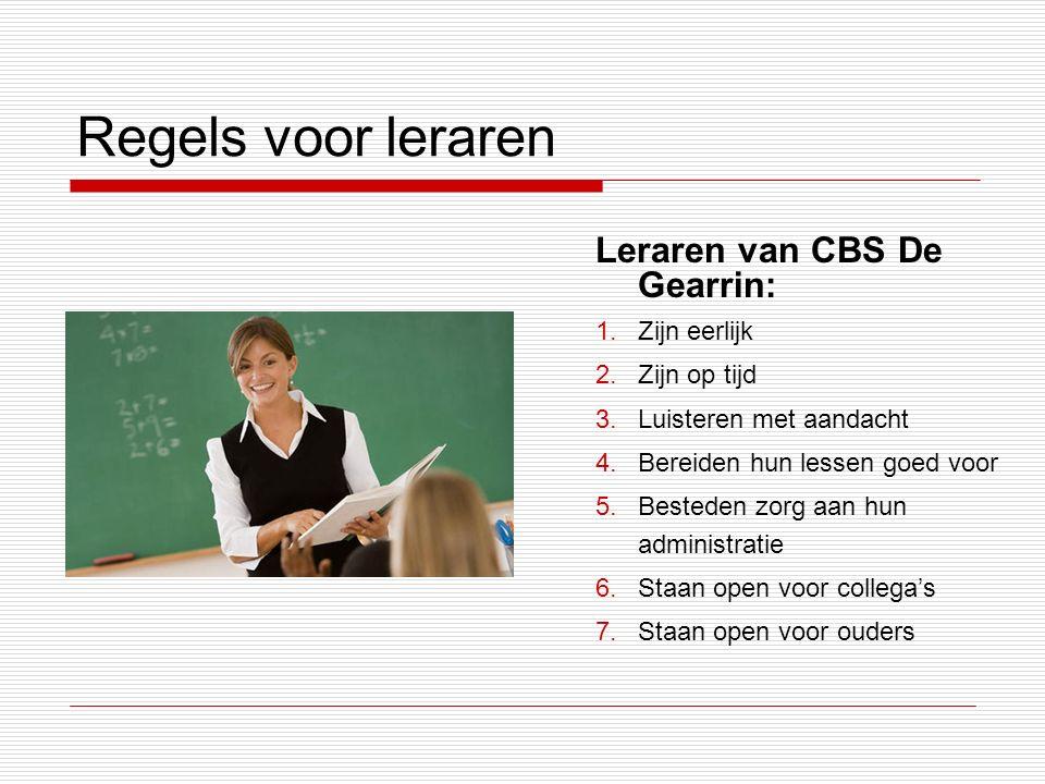 Regels voor leraren Leraren van CBS De Gearrin: Zijn eerlijk