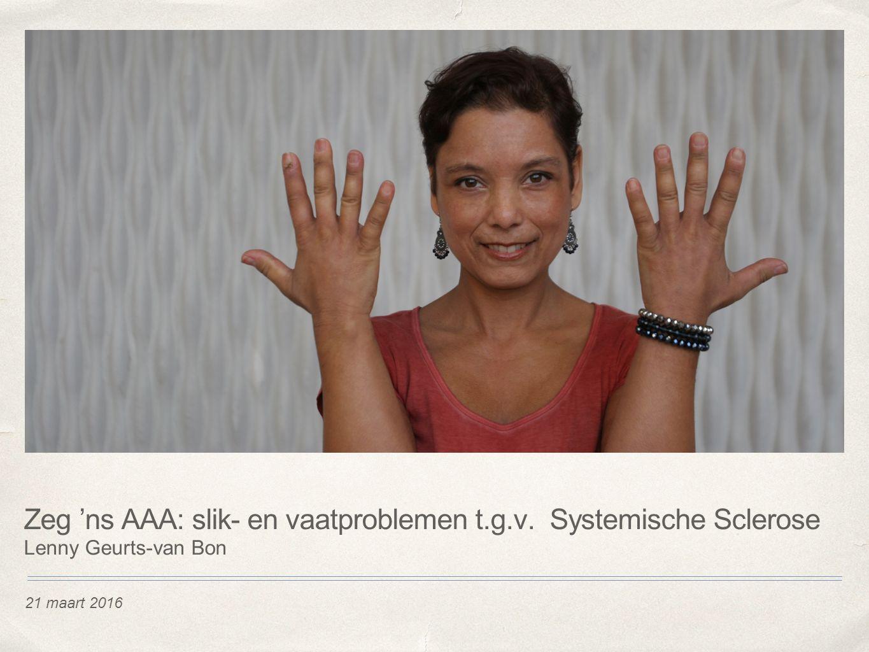 Zeg 'ns AAA: slik- en vaatproblemen t.g.v. Systemische Sclerose