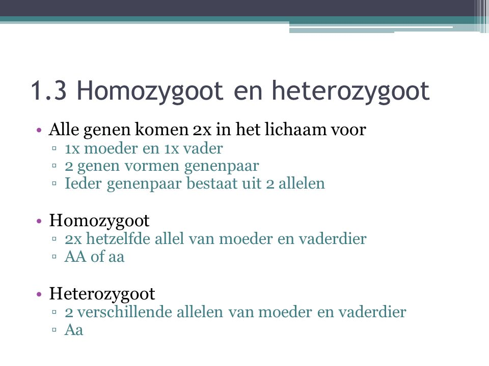 1.3 Homozygoot en heterozygoot