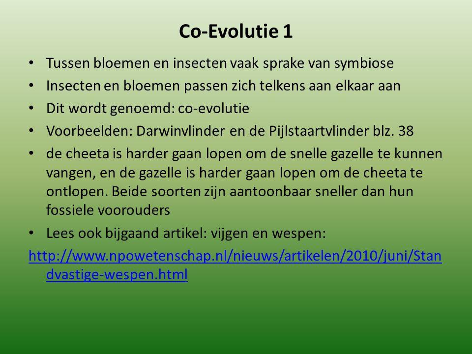 Co-Evolutie 1 Tussen bloemen en insecten vaak sprake van symbiose
