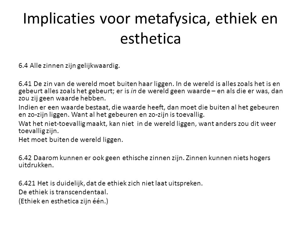 Implicaties voor metafysica, ethiek en esthetica