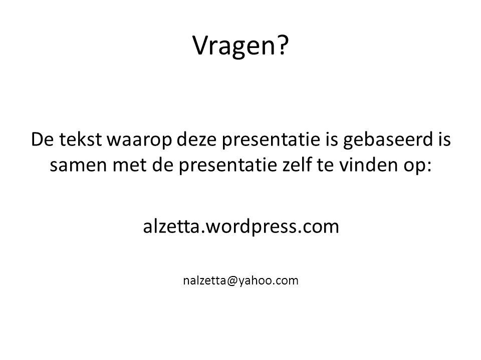 Vragen De tekst waarop deze presentatie is gebaseerd is samen met de presentatie zelf te vinden op: