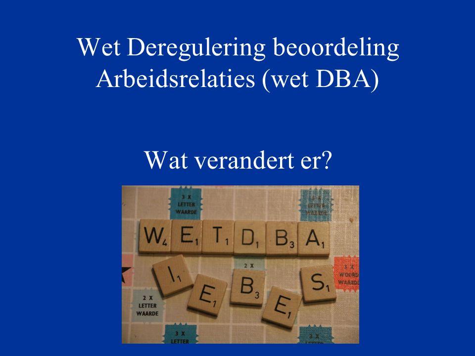 Wet Deregulering beoordeling Arbeidsrelaties (wet DBA)