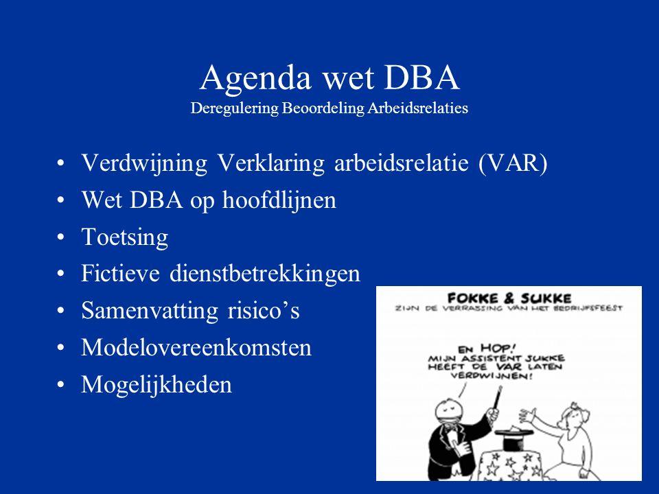 Agenda wet DBA Deregulering Beoordeling Arbeidsrelaties